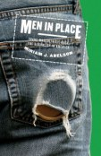 Book Cover: Men in Place: Trans Masculinity, Race, and Sexuality in America by Miriam J. Abelson
